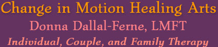 Change in Motion Healing Arts (logo):  Counseling for individuals, couples and families -  straight or GLBT